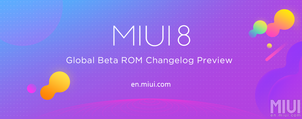 Beta Global de MIUI 8 ROM 7.7.20: Lista de dispositivos compatibles