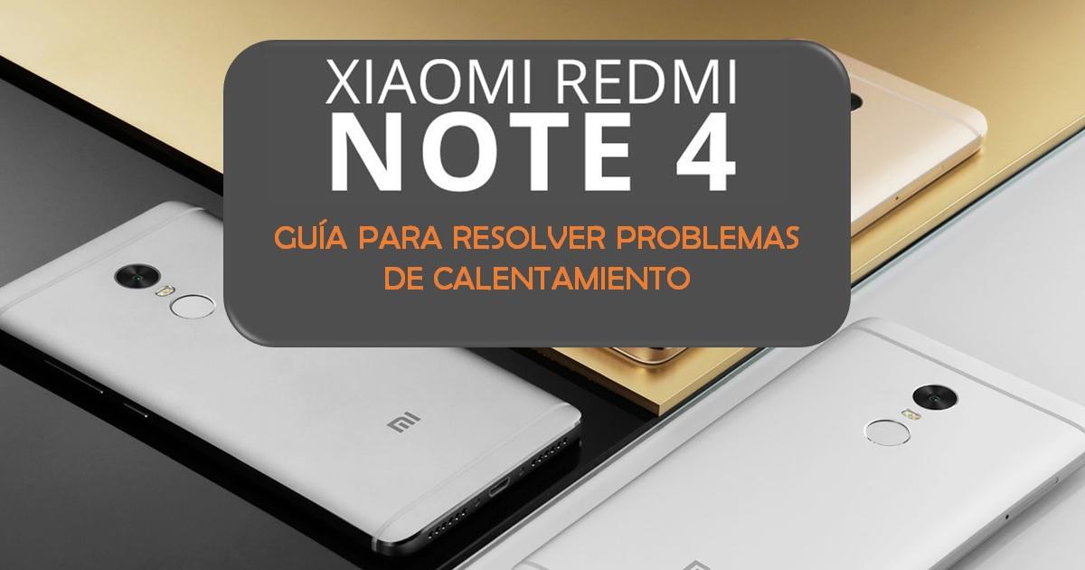 Guía para resolver problemas de calentamiento del Redmi Note 4